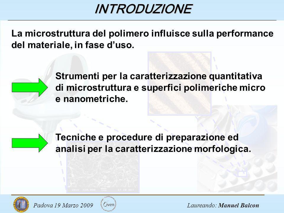 INTRODUZIONE La microstruttura del polimero influisce sulla performance del materiale, in fase d'uso.
