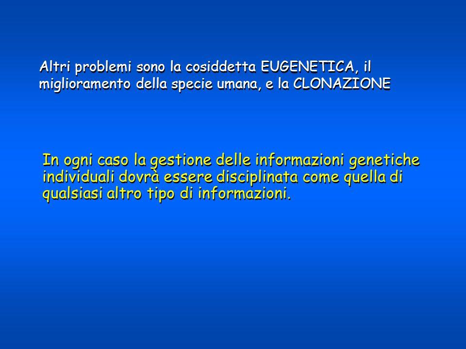 In ogni caso la gestione delle informazioni genetiche