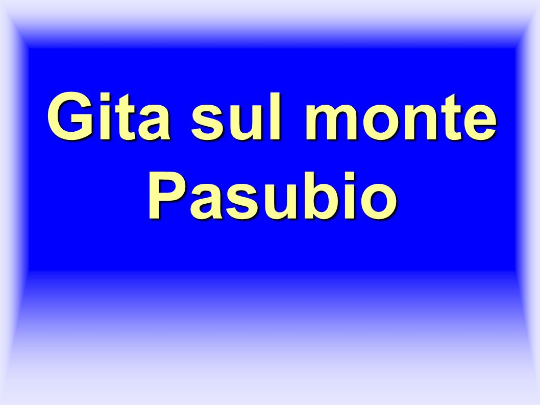 Gita sul monte Pasubio