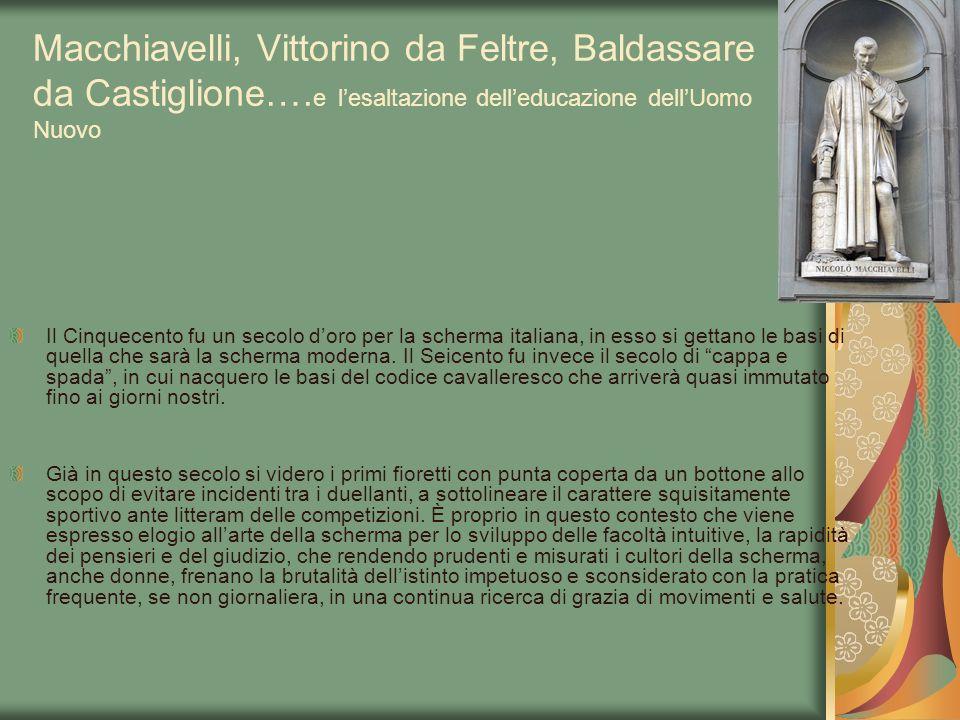 Macchiavelli, Vittorino da Feltre, Baldassare da Castiglione…