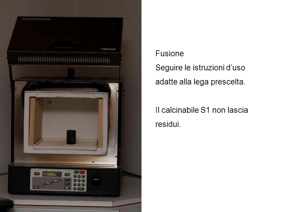 Fusione Seguire le istruzioni d'uso adatte alla lega prescelta.