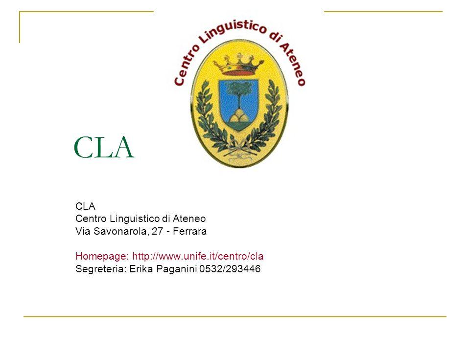 CLA CLA Centro Linguistico di Ateneo Via Savonarola, 27 - Ferrara