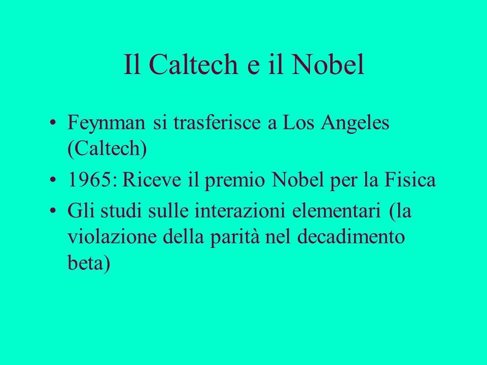 Il Caltech e il Nobel Feynman si trasferisce a Los Angeles (Caltech)