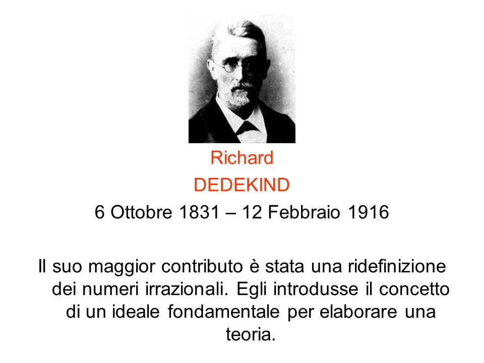 Richard DEDEKIND. 6 Ottobre 1831 – 12 Febbraio 1916.
