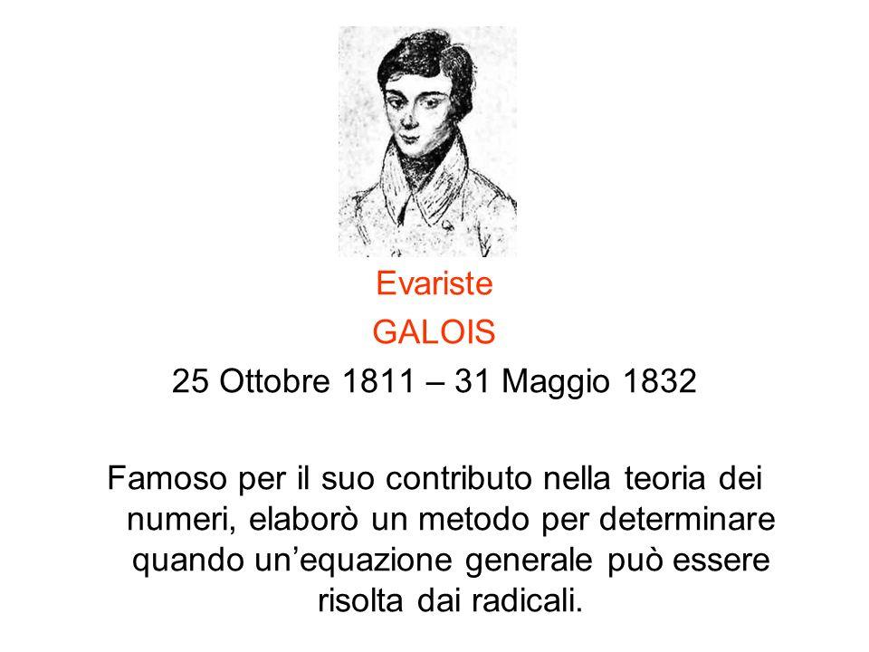 Evariste GALOIS. 25 Ottobre 1811 – 31 Maggio 1832.
