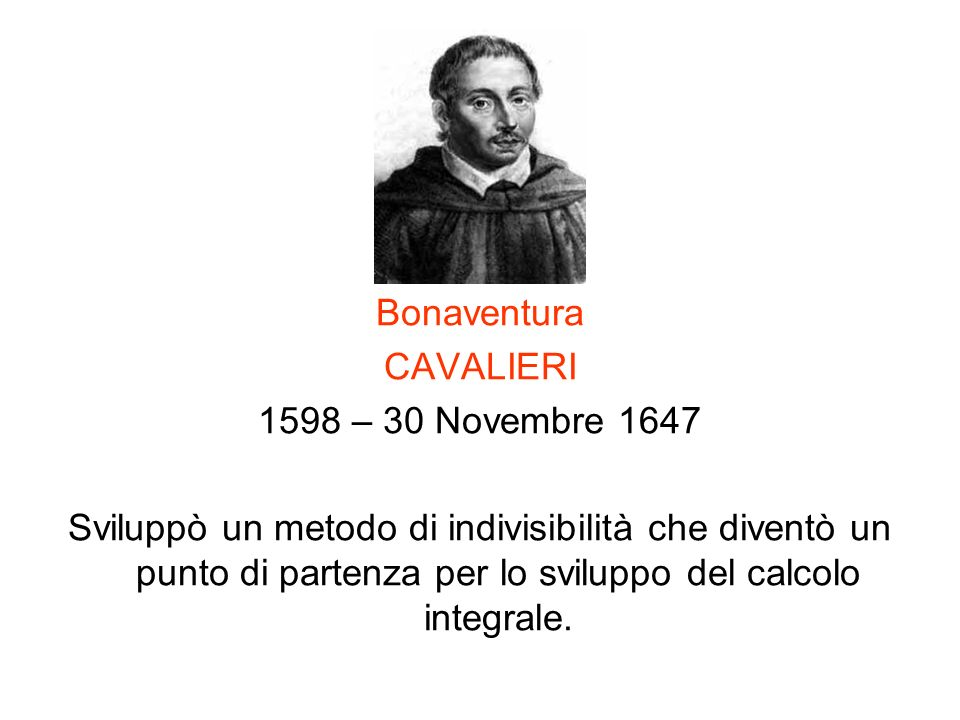 Bonaventura CAVALIERI. 1598 – 30 Novembre 1647.