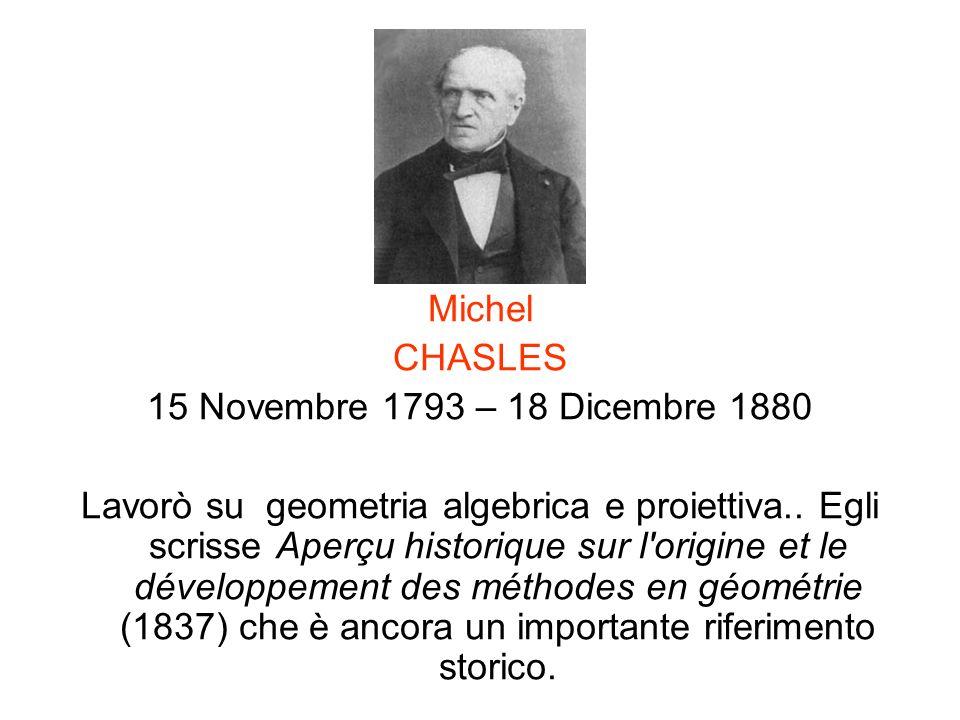 Michel CHASLES. 15 Novembre 1793 – 18 Dicembre 1880.