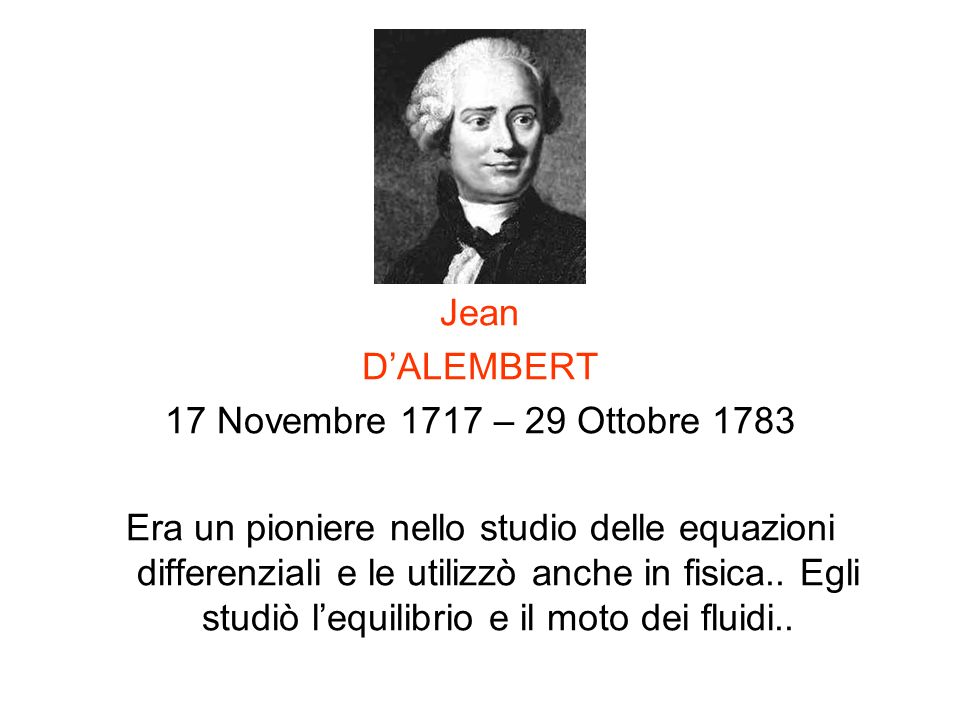 Jean D'ALEMBERT. 17 Novembre 1717 – 29 Ottobre 1783.