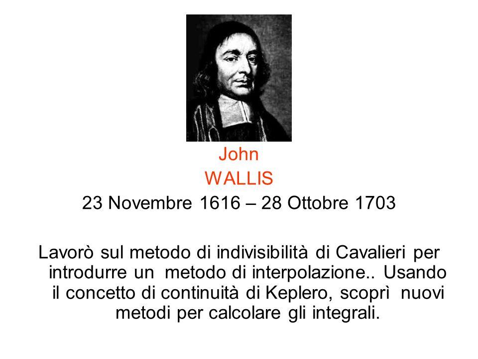 John WALLIS. 23 Novembre 1616 – 28 Ottobre 1703.