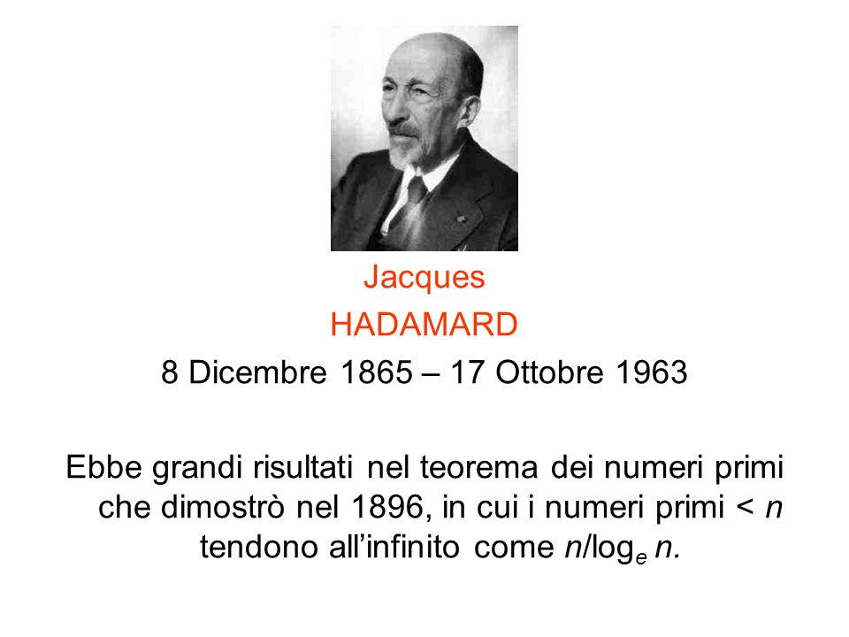 Jacques HADAMARD. 8 Dicembre 1865 – 17 Ottobre 1963.
