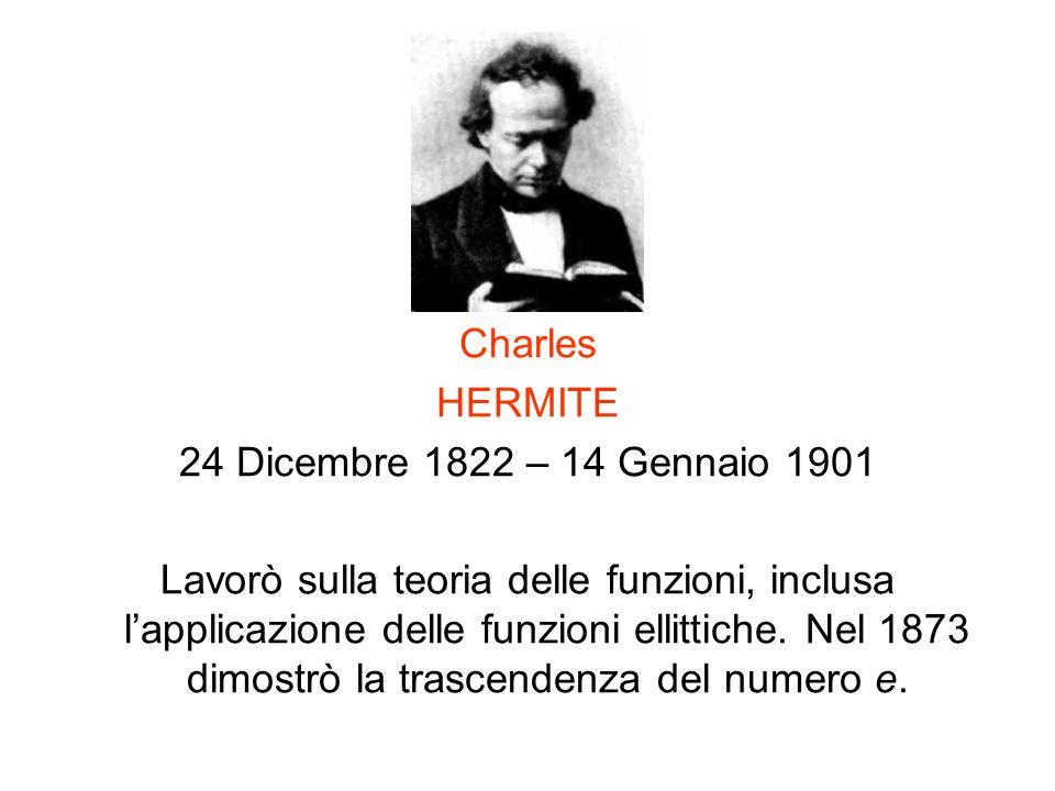 Charles HERMITE. 24 Dicembre 1822 – 14 Gennaio 1901.
