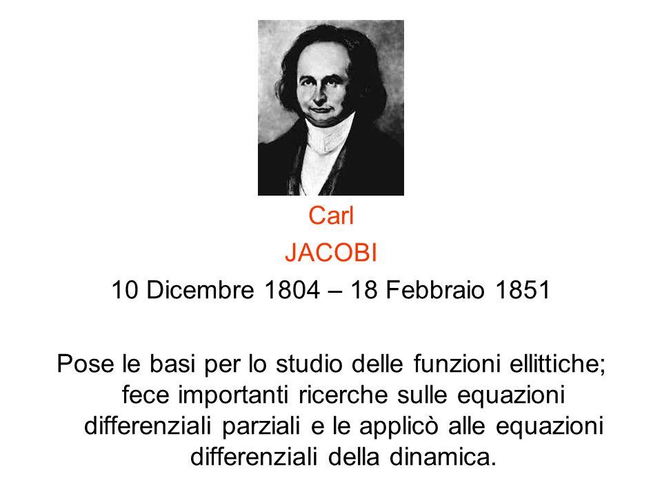 Carl JACOBI. 10 Dicembre 1804 – 18 Febbraio 1851.