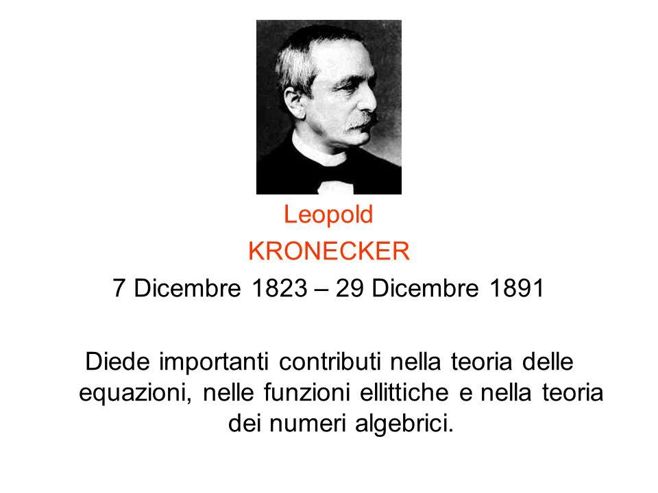 Leopold KRONECKER. 7 Dicembre 1823 – 29 Dicembre 1891.