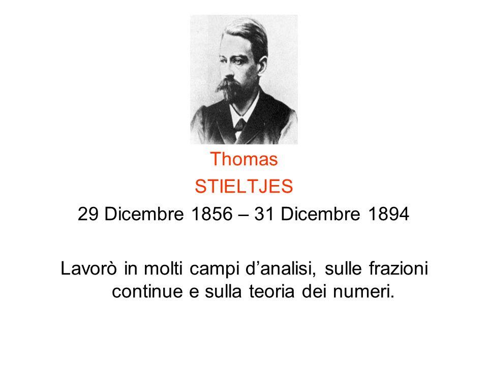 Thomas STIELTJES. 29 Dicembre 1856 – 31 Dicembre 1894.