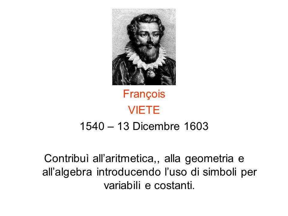 François VIETE. 1540 – 13 Dicembre 1603.