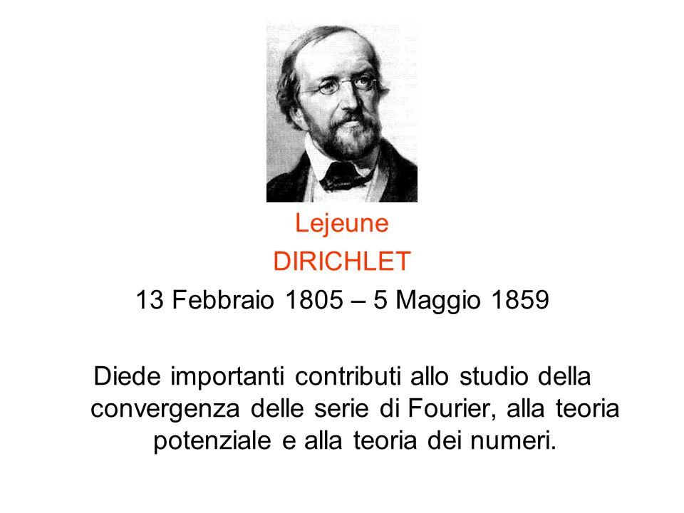 Lejeune DIRICHLET. 13 Febbraio 1805 – 5 Maggio 1859.
