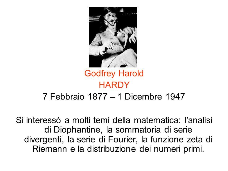 Godfrey Harold HARDY. 7 Febbraio 1877 – 1 Dicembre 1947.