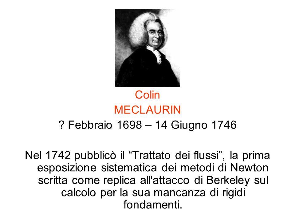 Colin MECLAURIN. Febbraio 1698 – 14 Giugno 1746.