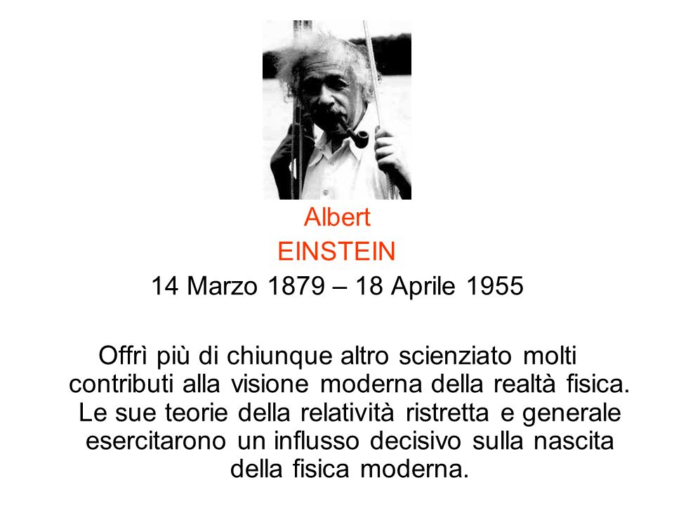 Albert EINSTEIN. 14 Marzo 1879 – 18 Aprile 1955.