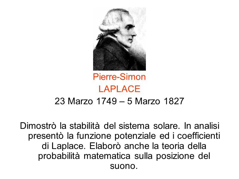 Pierre-Simon LAPLACE. 23 Marzo 1749 – 5 Marzo 1827.