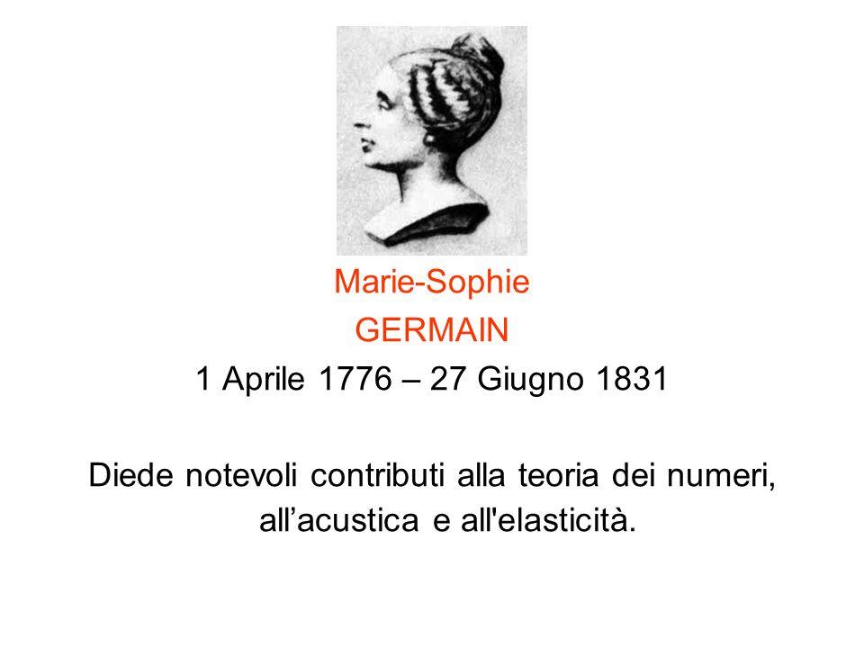 Marie-Sophie GERMAIN. 1 Aprile 1776 – 27 Giugno 1831.