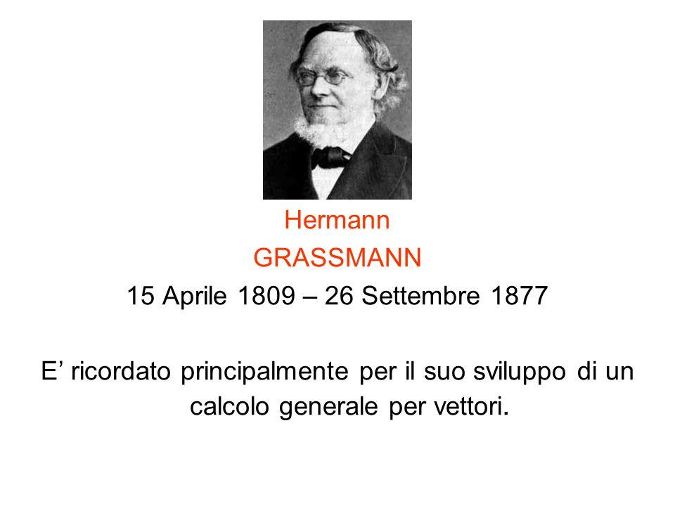 Hermann GRASSMANN. 15 Aprile 1809 – 26 Settembre 1877.