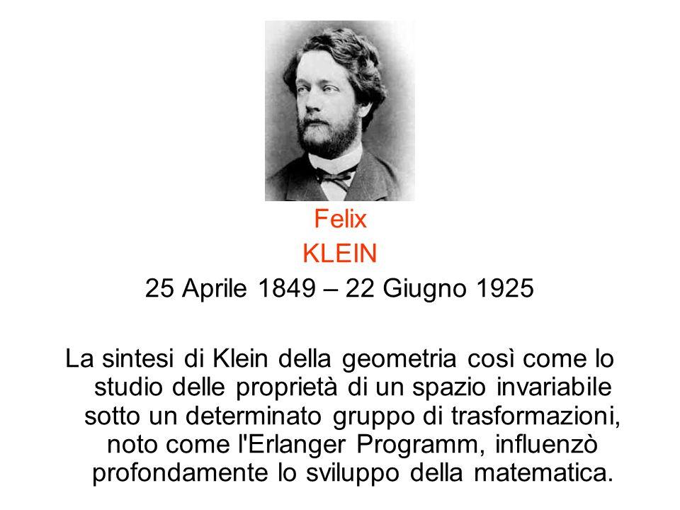 Felix KLEIN. 25 Aprile 1849 – 22 Giugno 1925.