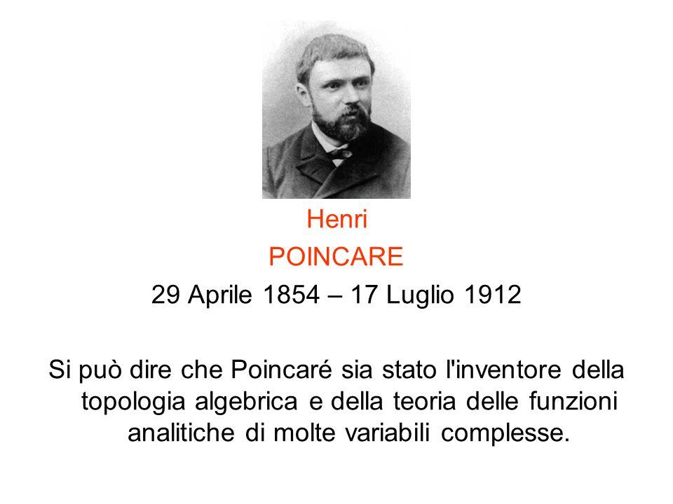 Henri POINCARE. 29 Aprile 1854 – 17 Luglio 1912.