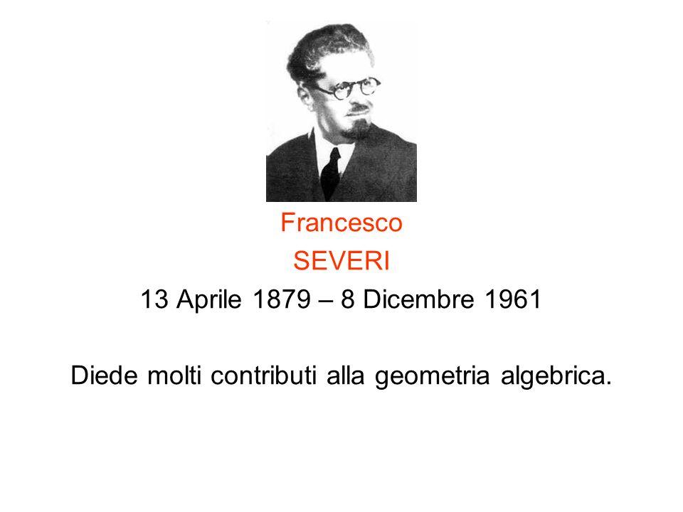 Diede molti contributi alla geometria algebrica.
