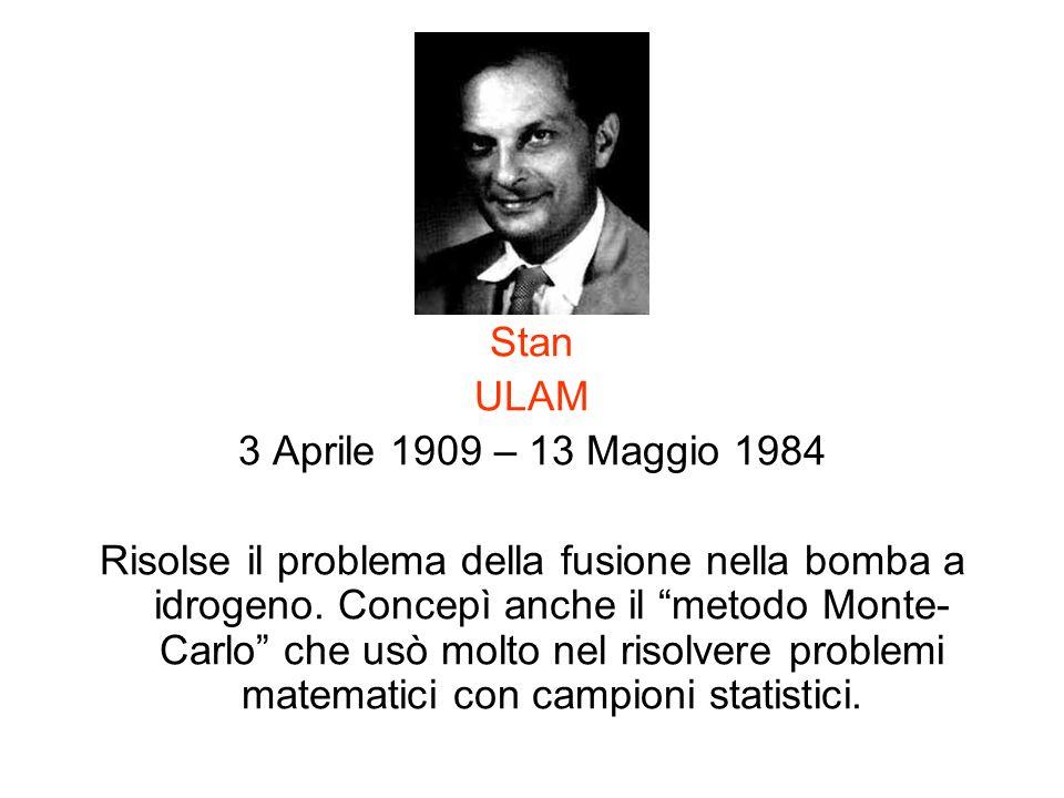 Stan ULAM. 3 Aprile 1909 – 13 Maggio 1984.