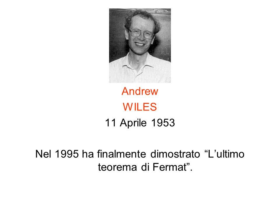 Nel 1995 ha finalmente dimostrato L'ultimo teorema di Fermat .