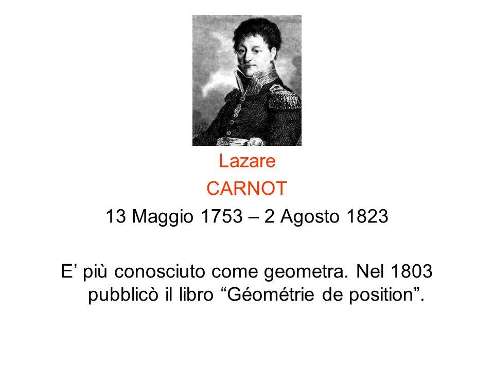 Lazare CARNOT. 13 Maggio 1753 – 2 Agosto 1823. E' più conosciuto come geometra.
