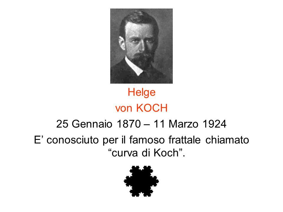 E' conosciuto per il famoso frattale chiamato curva di Koch .