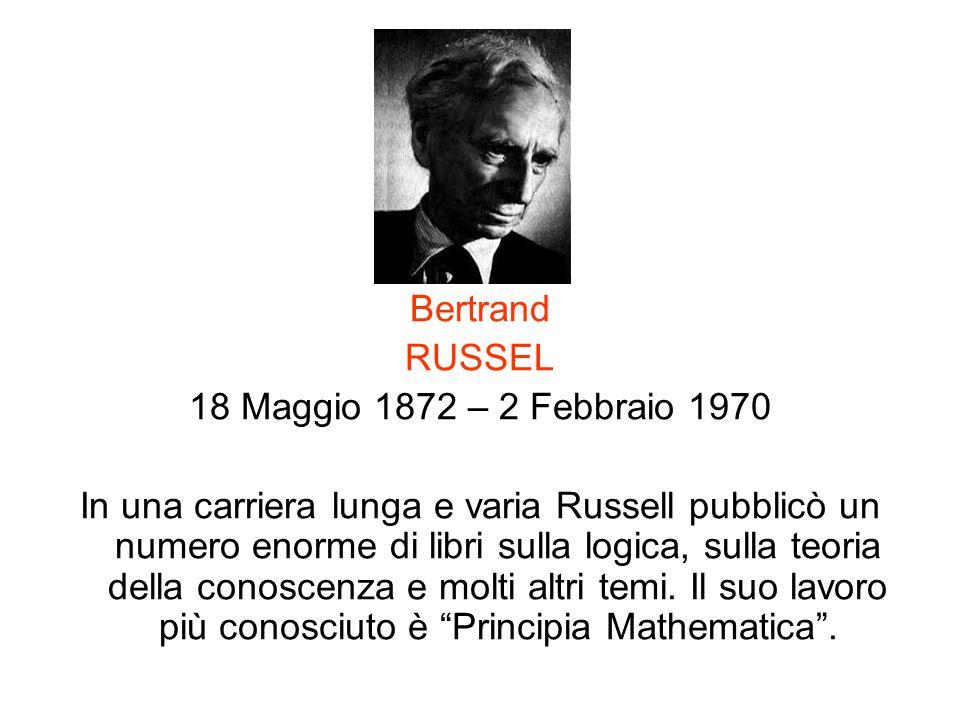 Bertrand RUSSEL. 18 Maggio 1872 – 2 Febbraio 1970.
