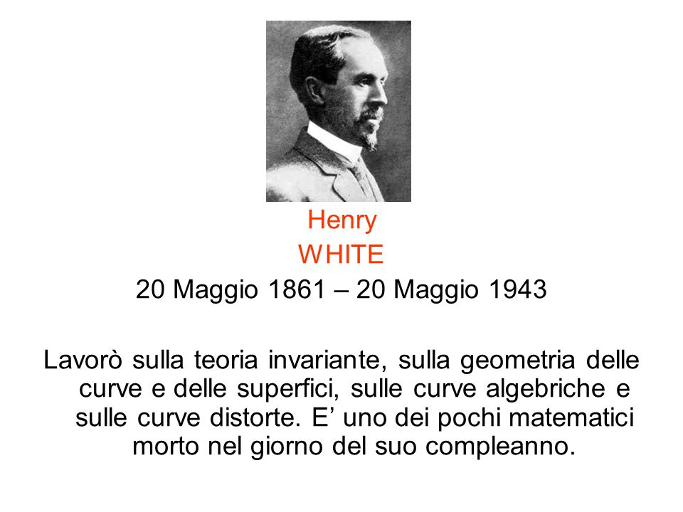 Henry WHITE. 20 Maggio 1861 – 20 Maggio 1943.