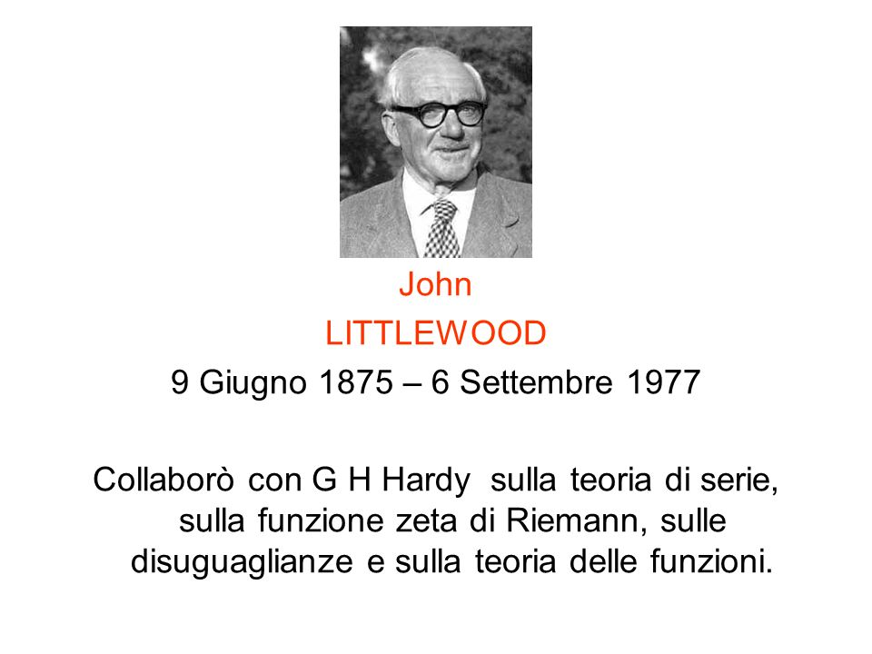 John LITTLEWOOD. 9 Giugno 1875 – 6 Settembre 1977.