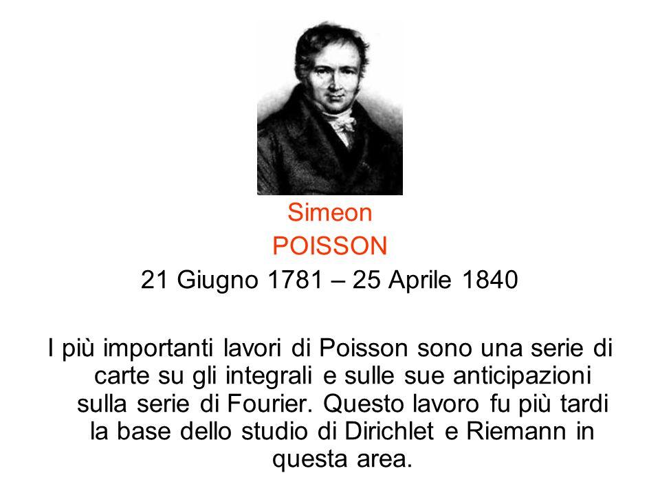 Simeon POISSON. 21 Giugno 1781 – 25 Aprile 1840.