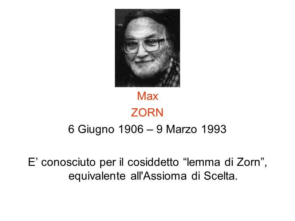 Max ZORN. 6 Giugno 1906 – 9 Marzo 1993.