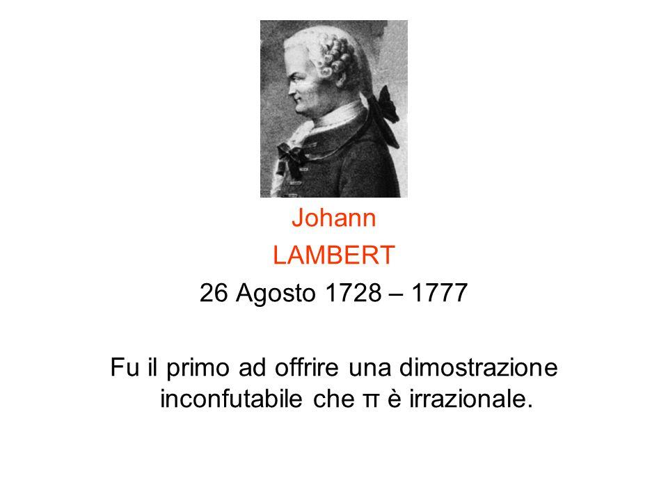 Johann LAMBERT. 26 Agosto 1728 – 1777.