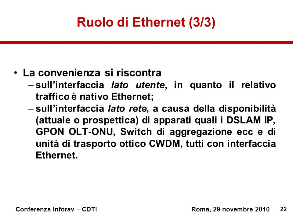 Ruolo di Ethernet (3/3) La convenienza si riscontra