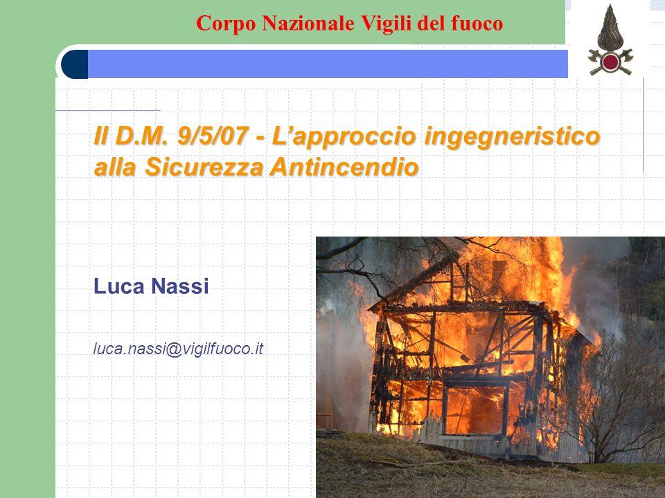 Il D.M. 9/5/07 - L'approccio ingegneristico alla Sicurezza Antincendio