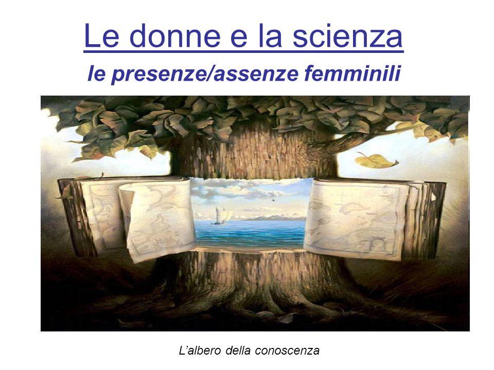 Le donne e la scienza le presenze/assenze femminili