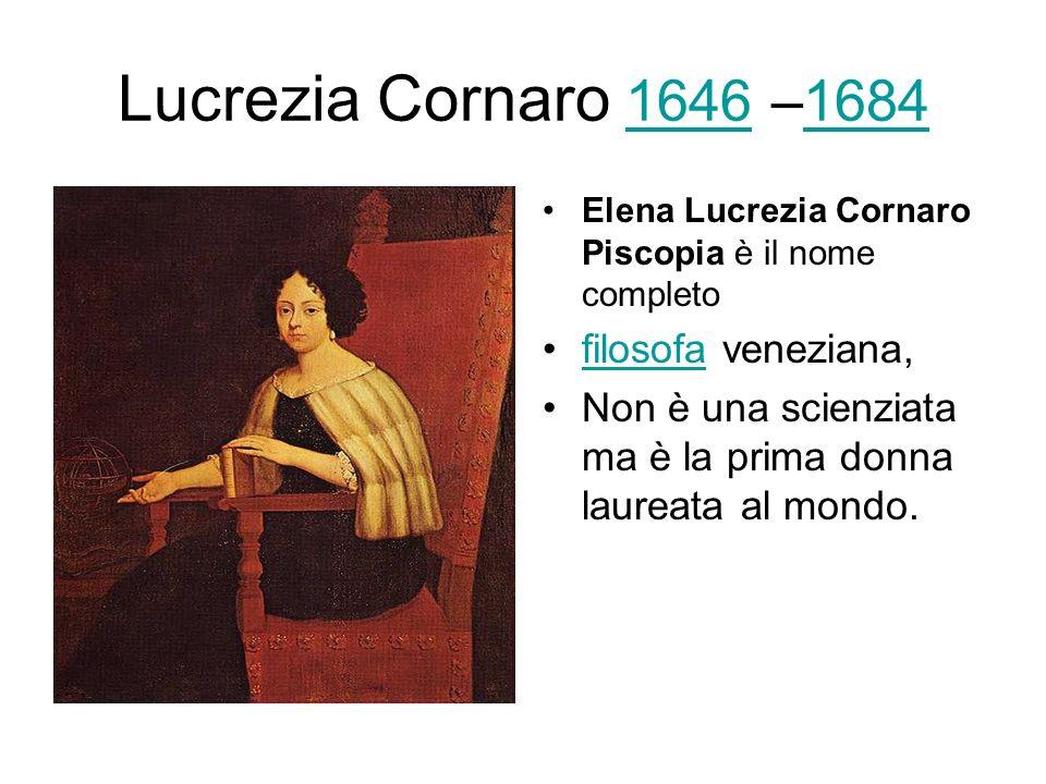 Lucrezia Cornaro 1646 –1684 filosofa veneziana,