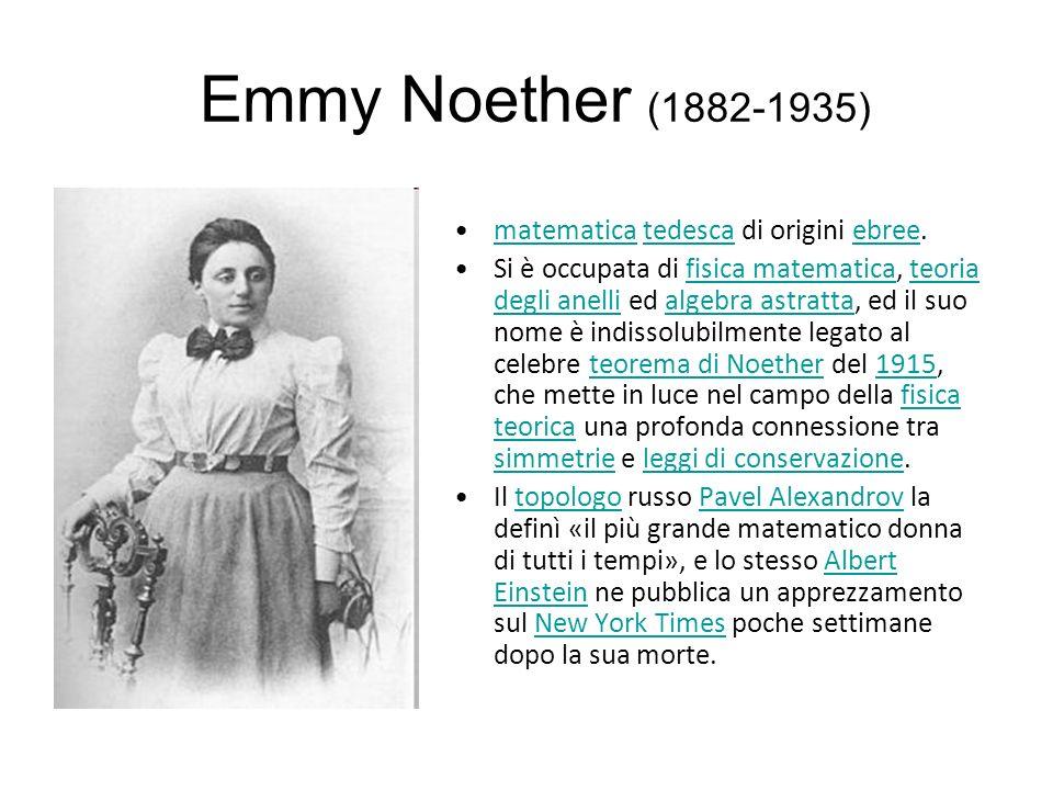 Emmy Noether (1882-1935) matematica tedesca di origini ebree.