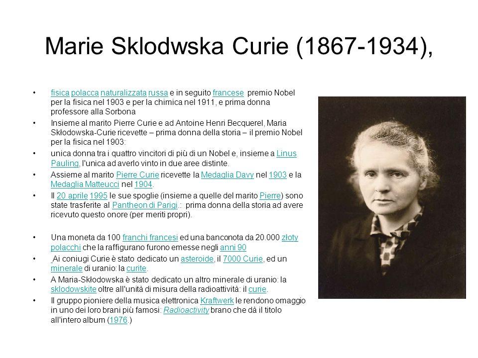 Marie Sklodwska Curie (1867-1934),