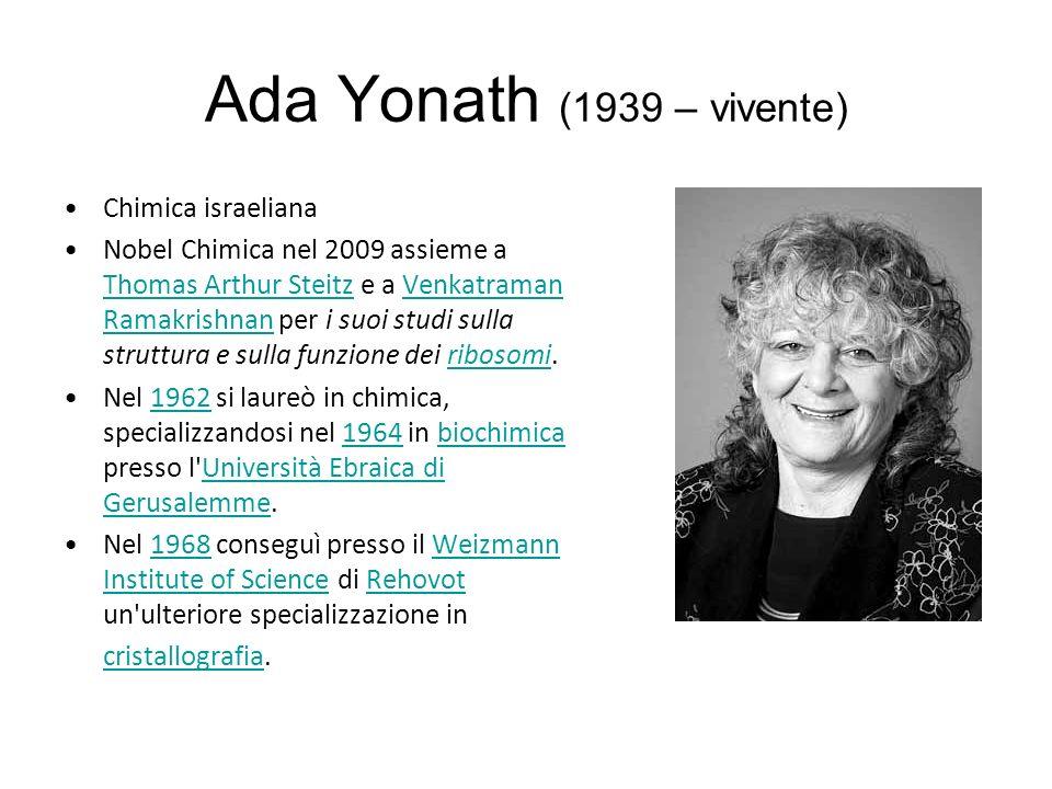 Ada Yonath (1939 – vivente) Chimica israeliana