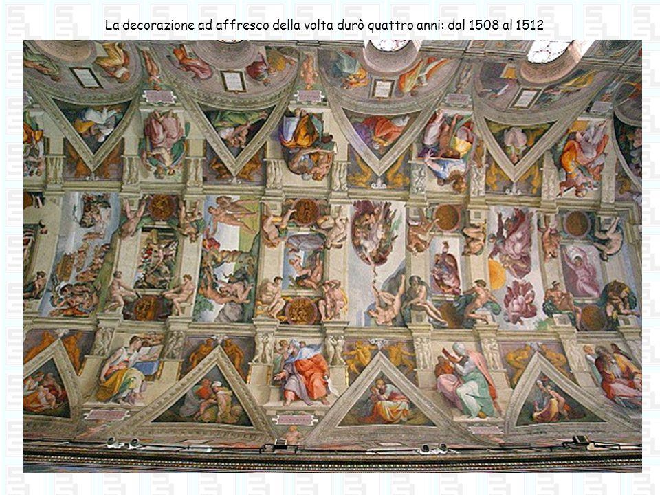La decorazione ad affresco della volta durò quattro anni: dal 1508 al 1512