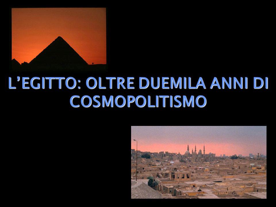 L'EGITTO: OLTRE DUEMILA ANNI DI COSMOPOLITISMO