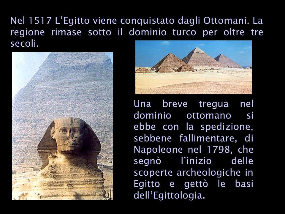 Nel 1517 L'Egitto viene conquistato dagli Ottomani