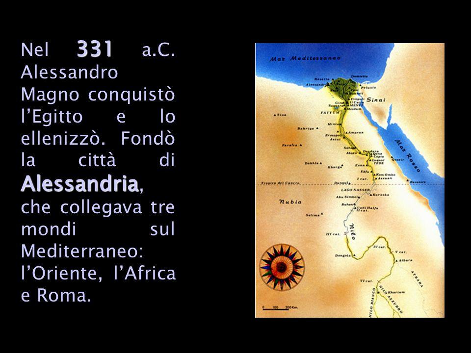 Nel 331 a. C. Alessandro Magno conquistò l'Egitto e lo ellenizzò